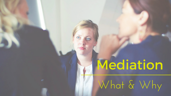 The What and Why of Mediation. What is Mediation