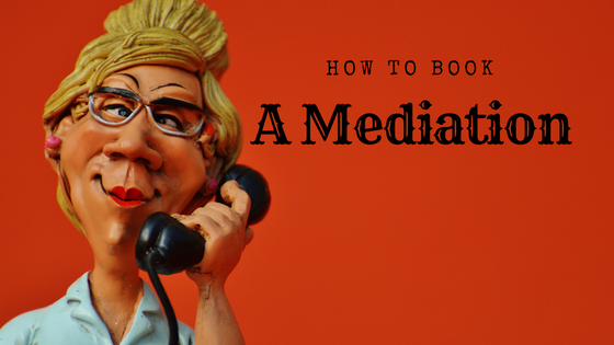 How to book a mediator | How to book a mediation | dispute resolution