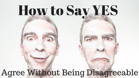 How to Say YES in a Negotiation Agree without being disagreeable | negotiation | mediation | employment law| union negotiations | ADR | dispute | conflict
